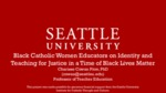 Black Catholic Women Educators on Identity and Teaching for Justice in a Time of Black Lives Matter by Charisse Cowan Pitre