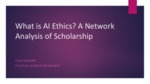 What is AI Ethics? A Network Analysis of Scholarship by Onur Bakiner