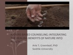 Nature-Based Counseling: Integrating the Healing Benefits of Nature into Practice