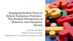 Engaging Student Voice in Positive and Equitable School-Based Discipline Practices: ​The Student Perceptions of Behavior and Discipline Survey by Ashli Tyre