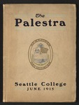 Seattle College Annual - The Palestra, 1915 by Seattle University